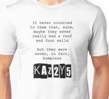 Never, in fact, homeless Unisex T-Shirt