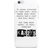 Never, in fact, homeless iPhone Case/Skin