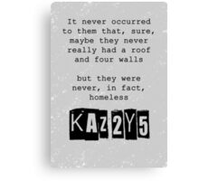 Never, in fact, homeless Canvas Print