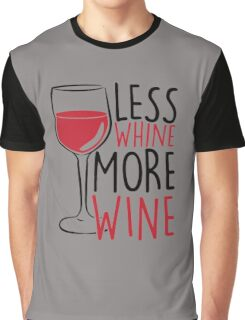 Less Whine, More Wine Graphic T-Shirt