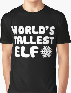 World's Tallest Elf Graphic T-Shirt