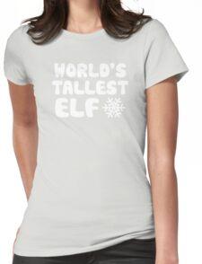 World's Tallest Elf Womens Fitted T-Shirt