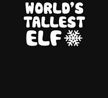 World's Tallest Elf Unisex T-Shirt