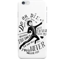 Do or Die b/w iPhone Case/Skin