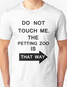 DO NOT TOUCH ME. Unisex T-Shirt