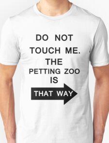 DO NOT TOUCH ME. T-Shirt