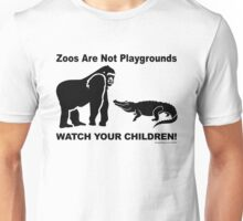 Zoos Are Not Playgrounds Unisex T-Shirt