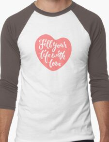 Fill your life with love - Hand Lettering Design Men's Baseball ¾ T-Shirt