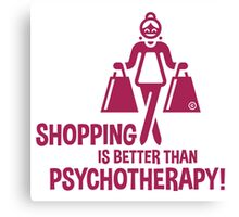 Shopping Is Better Than Psychotherapy! (Magenta) Canvas Print
