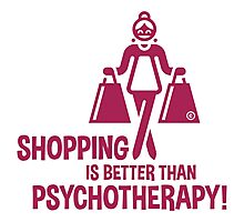 Shopping Is Better Than Psychotherapy! (Magenta) Photographic Print