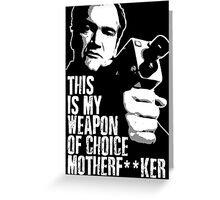 Quentin Tarantino - Weapon of Choice Greeting Card