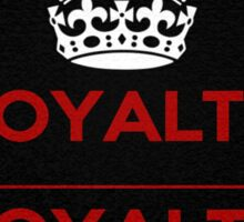 Loyalty Over Royalty Red Sticker