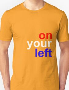 """""""On your left"""" T-Shirt"""