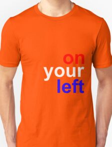 """On your left"" T-Shirt"