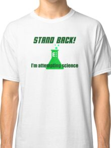 Attempting Science Classic T-Shirt
