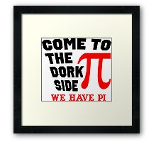Come to the Dork Side Framed Print