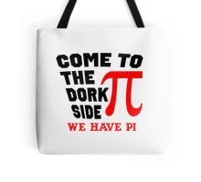 Come to the Dork Side Tote Bag