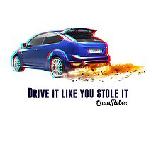 Drive it like you stole it - Ford Focus MK2 Fan Photographic Print