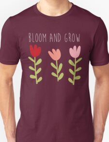 bloom and grow Unisex T-Shirt