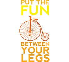 Put the Fun Between Your Legs! Photographic Print