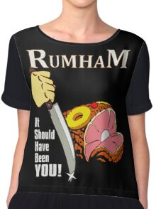 Rum Ham II: It Should Have Been You Chiffon Top