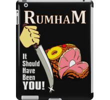 Rum Ham II: It Should Have Been You iPad Case/Skin