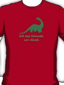 All My Friends T-Shirt