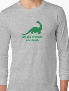 All My Friends Long Sleeve T-Shirt