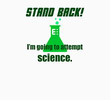 Attempting Science Unisex T-Shirt