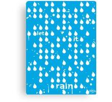 Let It Rain Canvas Print