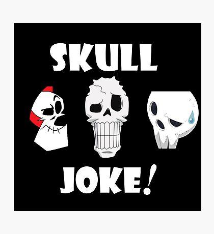 Skull Joke! Photographic Print