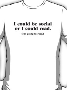I Could be Social T-Shirt