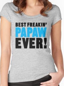 Best Freakin Papaw Ever, Father's Day Gift Women's Fitted Scoop T-Shirt