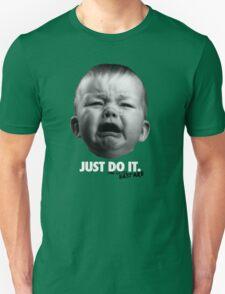 Just Do It - You Little Bastard T-Shirt