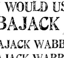 Wabbajack 1 Black for Tanktop, Scoopneck, V-neck Sticker