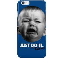 Just Do It - You Little Bastard iPhone Case/Skin