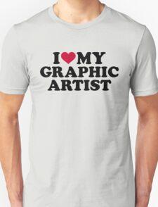 I love my graphic artist Unisex T-Shirt