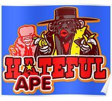 Hateful Ape Poster