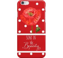 Red Poppies Soak in the Beauty iPhone Case/Skin