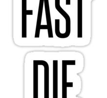 Live Fast, Die Young Sticker
