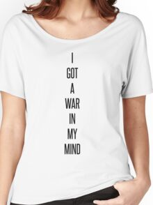 I Got A War In My Mind. Women's Relaxed Fit T-Shirt