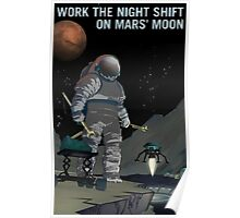 Work the Night Shift on Mars' Moon Poster