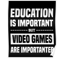 Education Is Important But Video Games Are Importanter, Funny Gamers Quote Poster