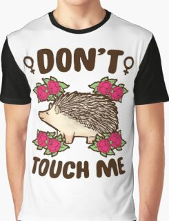 Girl Quote | Don't Touch Me Graphic T-Shirt
