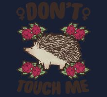 Girl Quote   Don't Touch Me Baby Tee