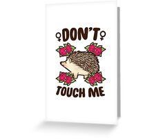 Girl Quote | Don't Touch Me Greeting Card