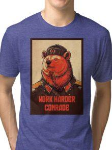 Work Harder Comrade Tri-blend T-Shirt