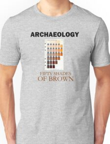 Archaeology: Fifty Shades of Brown T-Shirt