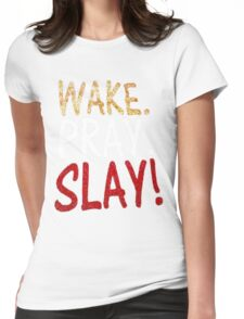 Wake Pray Slay Womens Fitted T-Shirt