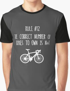 Rule #12 The correct number of bikes to own is n+1 Graphic T-Shirt